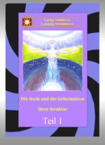 Die Seele und die Geheimnisse ihrer Struktur - Teil 1